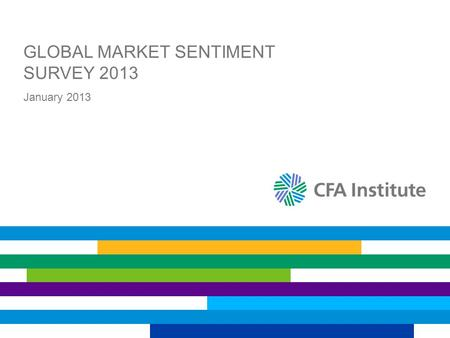 GLOBAL MARKET SENTIMENT SURVEY 2013 January 2013.