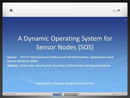 A Dynamic Operating System for Sensor Nodes (SOS) Source:The 3 rd International Conference on Mobile Systems, Applications, and Service (MobiSys 2005)