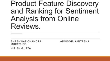Product Feature Discovery and Ranking for Sentiment Analysis from Online Reviews. __________________________________________________________________________________________________.