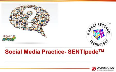 Social Media Practice- SENTIpede TM. Social Media – Some facts!  Over 4 billion hours of video are watched each month on YouTube – Youtube  Brands and.