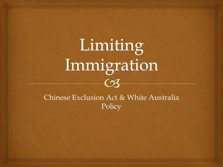 Chinese Exclusion Act & White Australia Policy.  American Reform: The Chinese Exclusion Acts.