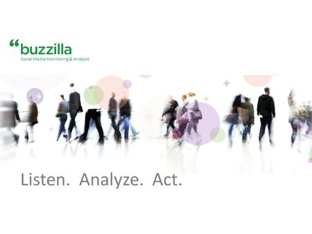 Listen. Analyze. Act. Social Media Monitoring & Analysis.