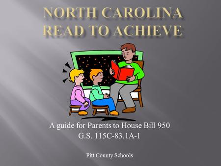 A guide for Parents to House Bill 950 G.S. 115C-83.1A-1 Pitt County Schools.