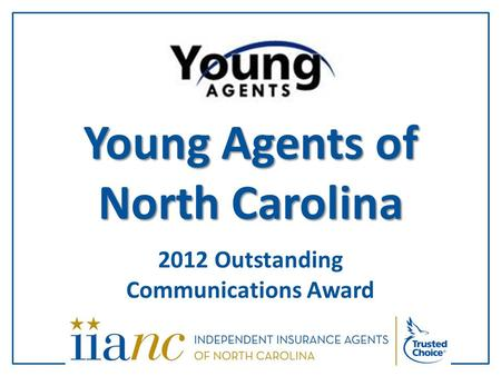 2012 Outstanding Communications Award Young Agents of North Carolina.
