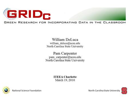 William DeLuca North Carolina State University Pam Carpenter North Carolina State University ITEEA Charlotte.