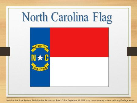 North Carolina State Symbols, North Carolina Secretary of State's Office, September 16, 2008.