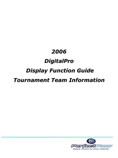 2006DigitalPro Display Function Guide Display Function Guide Tournament Team Information ________________________________________.