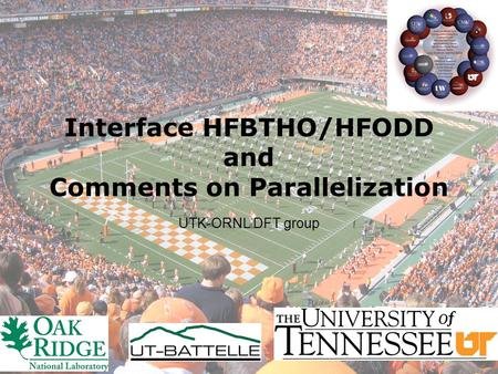 Interface HFBTHO/HFODD and Comments on Parallelization UTK-ORNL DFT group.