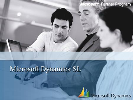 Microsoft Dynamics SL. Agenda Why Dynamics SL Microsoft Dynamics SL Roadmap Review Business Portal 3.0 Features Review & Demonstrate new 6.5 Features.