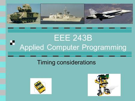 EEE 243B Applied Computer Programming Timing considerations.