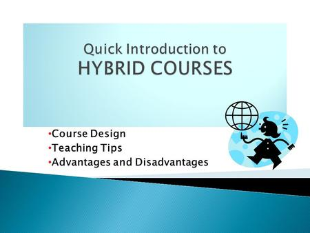 Course Design Teaching Tips Advantages and Disadvantages.