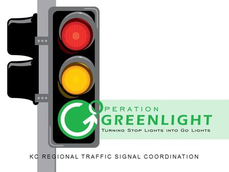 KC REGIONAL TRAFFIC SIGNAL COORDINATION. Agenda  National Perspective  OGL Video Overview  Mid – America Regional Council  Program Elements  What.