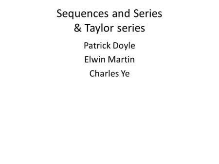 Sequences and Series & Taylor series