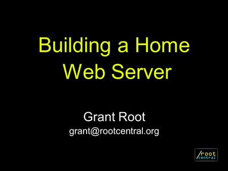 Building a Home Web Server Grant Root