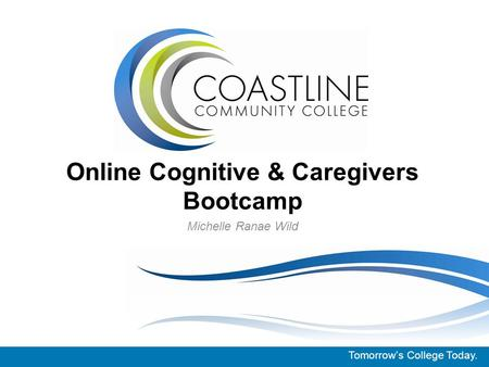 Michelle Ranae Wild Online Cognitive & Caregivers Bootcamp Tomorrow's College Today.