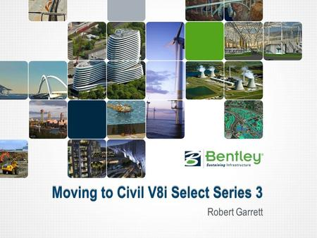 Moving to Civil V8i Select Series 3 Robert Garrett.