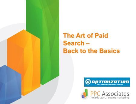 The Art of Paid Search – Back to the Basics. What is paid search?