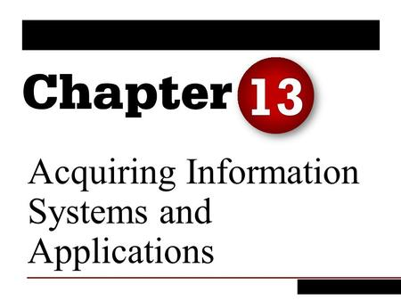 Acquiring Information Systems and Applications 13.