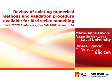 Review of existing numerical methods and validation procedure available for bird strike modelling Review of existing numerical methods and validation procedure.