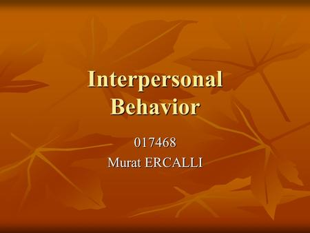 Interpersonal Behavior 017468 Murat ERCALLI. Contents Conflict in Organization Conflict in Organization 1-Nature of Conflict 3- Source of Conflict 5-Model.