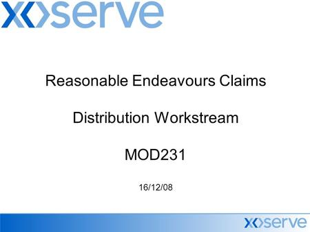 Reasonable Endeavours Claims Distribution Workstream MOD231 16/12/08.