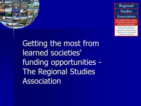 Getting the most from learned societies' funding opportunities - The Regional Studies Association.