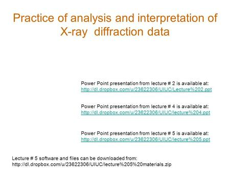 Practice of analysis and interpretation of X-ray diffraction data Power Point presentation from lecture # 2 is available at: