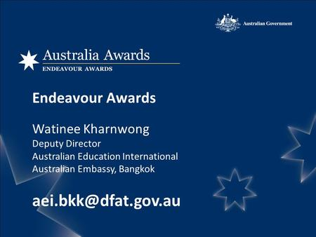 Endeavour Awards Watinee Kharnwong Deputy Director Australian Education International Australian Embassy, Bangkok