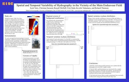 Spatial and Temporal Variability of Hydrography in the Vicinity of the Main Endeavour Field Scott Veirs, Christian Sarason, Russell McDuff, Fritz Stahr,