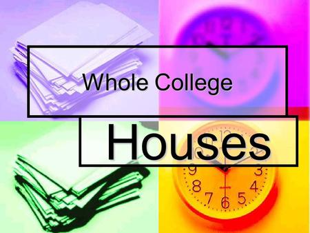 Whole College Houses. The 'ACE' House System Team A Aspire Team A Aspire Team B Challenge Team B Challenge Team C Endeavour Team C Endeavour.