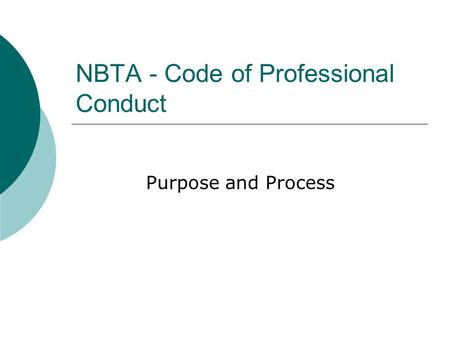NBTA - Code of Professional Conduct Purpose and Process.