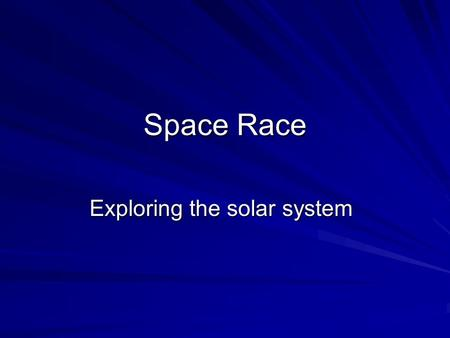 Space Race Exploring the solar system. NASA Founded in 1958 1 year after the Soviets launched Sputnik 1 1 year after the Soviets launched Sputnik 1 NASA.