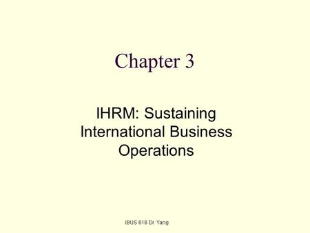 IHRM: Sustaining International Business Operations