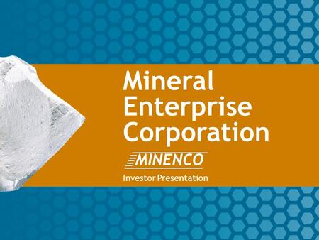 1 Mineral Enterprise Corporation Investor Presentation MINENCO.