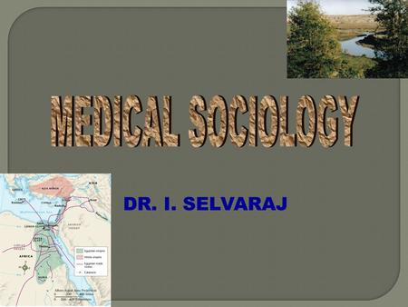 DR. I. SELVARAJ.  STUDY OF SOCIAL CAUSES AND CONSEQUENCES OF HUMAN BEHAVIOUR.