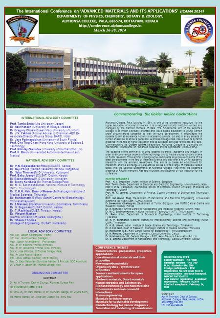 . The International Conference on 'ADVANCED MATERIALS AND ITS APPLICATIONS' (ICAMA 2014) DEPARTMENTS OF PHYSICS, CHEMISTRY, BOTANY & ZOOLOGY, ALPHONSA.