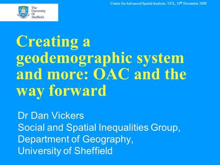 Creating a geodemographic system and more: OAC and the way forward