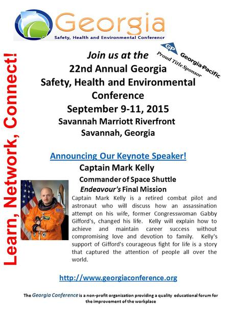 Learn, Network, Connect! Join us at the 22nd Annual Georgia Safety, Health and Environmental Conference September 9-11, 2015 Savannah Marriott Riverfront.