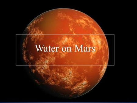 Water on Mars. Origins of water The impact of asteroids to mars surface. Polar caps of ice Subsurface finds of reservoirs of water.