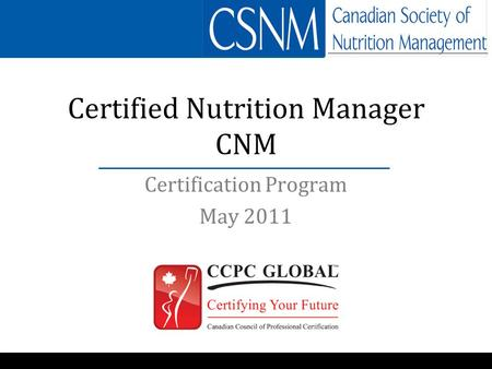 Certification Program May 2011 Certified Nutrition Manager CNM.