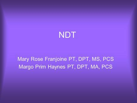 NDT Mary Rose Franjoine PT, DPT, MS, PCS