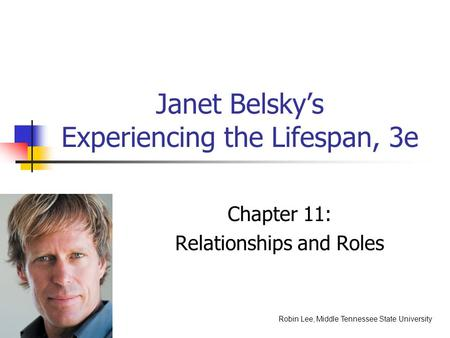 Janet Belsky's Experiencing the Lifespan, 3e