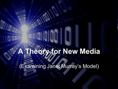 A Theory for New Media (Examining Janet Murray's Model)