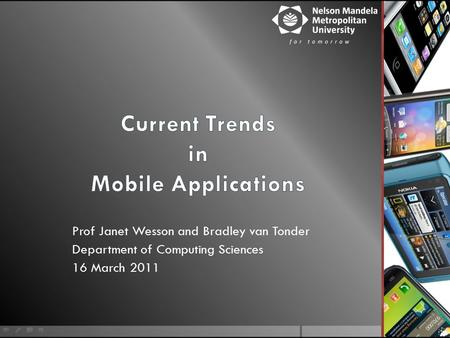 Prof Janet Wesson and Bradley van Tonder Department of Computing Sciences 16 March 2011.