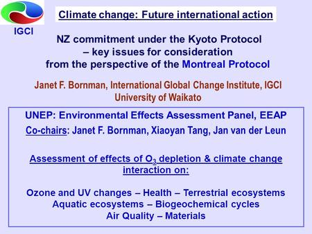 NZ commitment under the Kyoto Protocol – key issues for consideration from the perspective of the Montreal Protocol Janet F. Bornman, International Global.