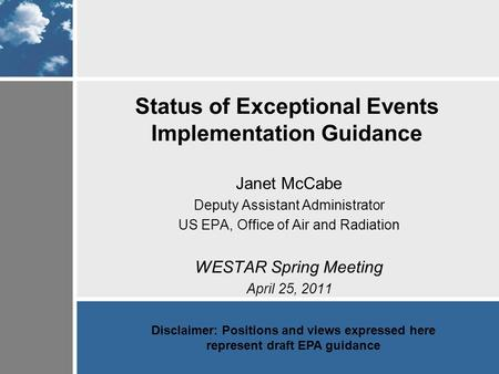 Status of Exceptional Events Implementation Guidance Janet McCabe Deputy Assistant Administrator US EPA, Office of Air and Radiation WESTAR Spring Meeting.