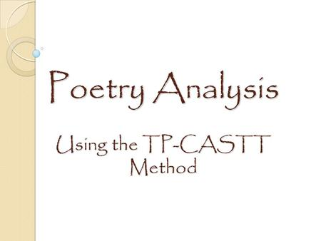 Poetry Analysis Using the TP-CASTT Method
