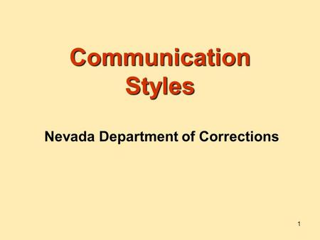 1 Communication Styles Nevada Department of Corrections.