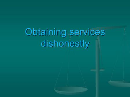 "Obtaining services dishonestly. Practise question: Sample Wayne was walking down the street when someone suddenly said to him, ""You have just dropped."