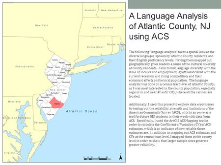 "A Language Analysis of Atlantic County, NJ using ACS The following ""language analysis"" takes a spatial look at the diverse languages spoken by Atlantic."